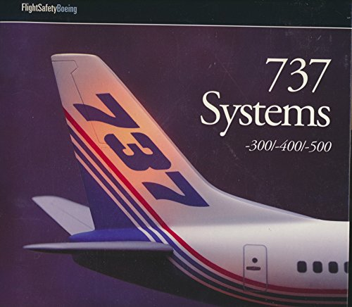 The Boeing 737 Systems for the 300/400/500 Series (2000 Binder Edition) (Boeing 737 500 Jet)