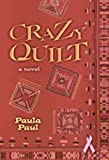 Crazy Quilt, Paula G. Paul and Paula Paul, 082633704X