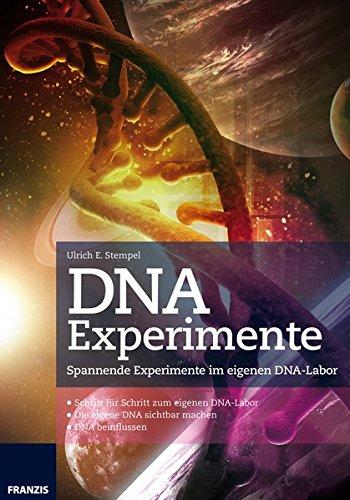 DNA Experimente: Spannende Experimente im eigenen DNA-Labor.