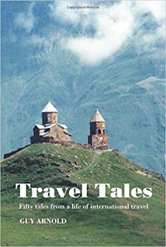 Travel Tales: Fifty Tales from a Life of International Travel