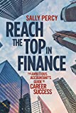 Reach the Top in Finance: The Ambitious Accountant's Guide to Career Success