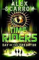 TimeRiders: Day Of The Predator (Book 2) [Idioma