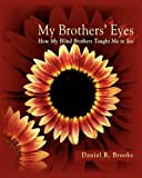 My Brothers' Eyes, Daniel R. Brooks, 0984807306