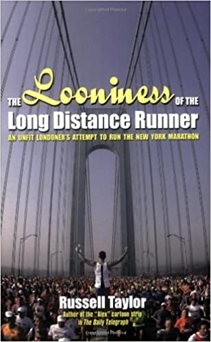 Download online The Looniness of the Long Distance Runner: An Unfit Londoner's Attempt to Run the New York Marathon PDF, azw (Kindle), ePub, doc, mobi