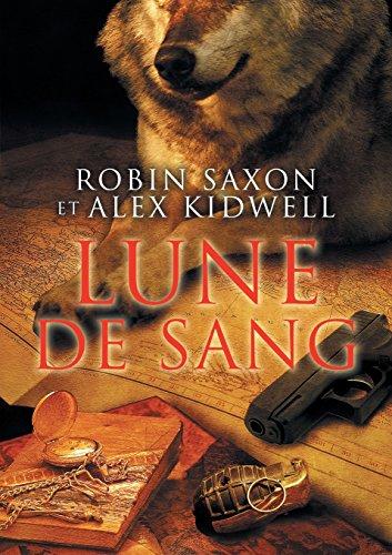Lune de Sang (Sanguis Noctis)  [Saxon, Robin - Kidwell, Alex] (Tapa Blanda)