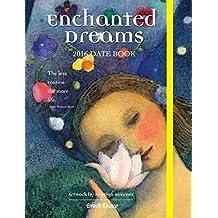 2016 Enchanted Dreams Date Book by Brush Dance and Kristina Swarner (2015-06-15)