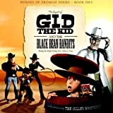 The Legend of Gid the Kid and the Black Bean Bandits (Heroes of Promise)