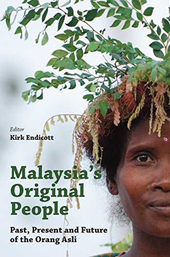 Malaysia's Original People: Past, Present and Future of the Orang Asli