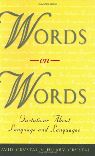 Words on Words: Quotations about Language and Languages by University Of Chicago Press