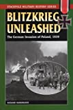 Blitzkrieg Unleashed: The German Invasion of Poland, 1939 (Stackpole Military History Series)
