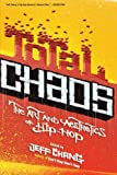 Total Chaos: The Art and Aesthetics of Hip-Hop