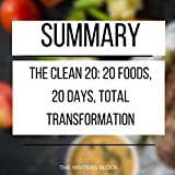Download Summary: The Clean 20: 20 Foods, 20 Days, Total Transformation in PDF ePUB Free Online