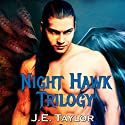 Night Hawk Trilogy: Night Hawk Series, Book 0 Audiobook by J.E. Taylor Narrated by Jane Boyer