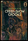 The Mystery of the Creep-Show Crooks - The Three Investigators