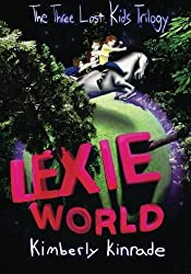 Lexie World (The Three Lost Kids Series) by Kimberly Kinrade (2013-02-17)
