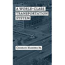 A World Class Transportation System: Transportation Finance for a New Economy