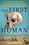 The First Human, Ann Gibbons, 140007696X