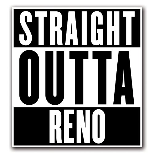 RENO -  Straight Outta Series Custom Decal Sticker for Car T