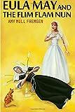 Eula May and the Flim Flam Nun, Amy Fremgen, 149961151X