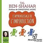 L'apprentissage de l'imperfection   Livre audio Auteur(s) : Tal Ben-Shahar Narrateur(s) : Guila Clara Kessous