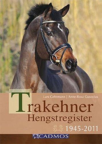 Trakehner Hengstregister: 1945-2011 (Cadmos Pferdebuch)