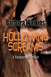 Hollowing Screams, Barbara Watkins, 0983834318