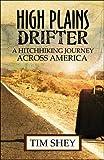 High Plains Drifter: A Hitchhiking Journey Across America