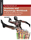 Fundamentals of Anatomy and Physiology Workbook: A Study Guide for Nurses and Healthcare Students