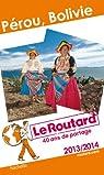Le Routard Pérou, Bolivie 2013/2014 par Guide du Routard