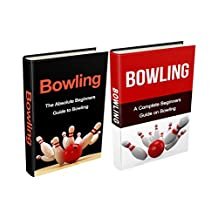 Bowling: Bowling Box Set (2 in 1): Bowling for Beginners, Bowling Basics & Fundamentals - A Complete Bowling Guide (Bowling, Bowling Basics, Bowling Fundamentals, ... Bowling like a pro, bowling tips, Bowl)