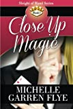 Close up Magic, Michelle Garren Flye, 0615794467