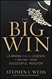 The Big Win: Learning from the Legends to Become a More Successful Investor
