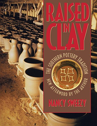 Raised in Clay: The Southern Pottery Tradition (Chapel Hill (Kentucky Pottery)