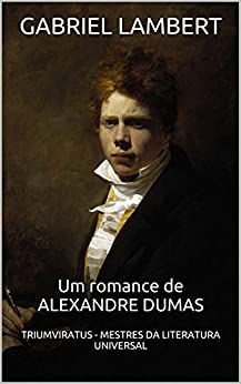 Gabriel Lambert: (Romance) (Clássicos da Literatura Universal Livro 1) por [Dumas, Alexandre]