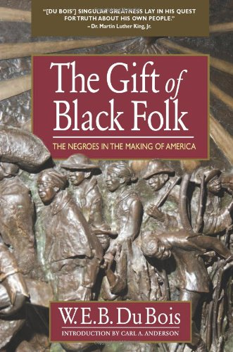 The Gift of Black Folk: The Negroes in the Making of (Making Gift)