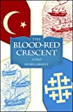 The Blood-Red Crescent, Henry Garnett, 1933184337