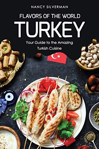 - Turkey: Your Guide to the Amazing Turkish Cuisine ()