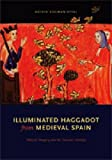 Illuminated Haggadot from Medieval Spain: Biblical Imagery And the Passover Holiday