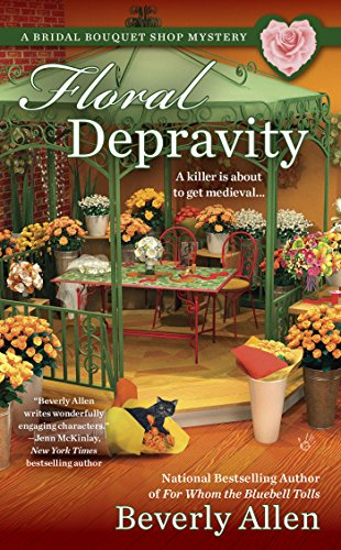 Floral Depravity (A Bridal Bouquet Shop Mystery Book 3)