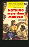 Nothing More Than Murder, Jim Thompson, 091687091X