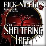 The Sheltering Tree | Rick Nichols