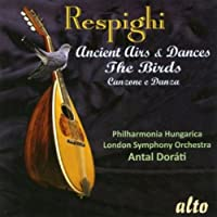 Respighi: Ancient Airs & Dances/The Birds
