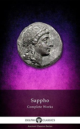 Delphi complete works of sappho translated delphi ancient delphi complete works of sappho translated delphi ancient classics book 1 by fandeluxe Choice Image