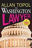 The Washington Lawyer: A Political Thriller