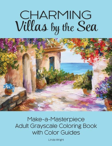 Charming Villas by the Sea: Make-a-Masterpiece Adult Grayscale Coloring Book with Color (Art Oil Painting Impressionist Landscape)