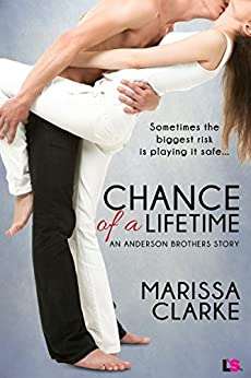 Chance of A Lifetime (Anderson Brothers Series Book 3) by [Clarke, Marissa]