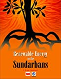 Renewable Energy in the Sundarbans, Gon Chaudhuri, S. P., 817993120X