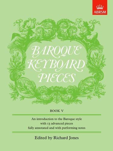 Baroque Keyboard Pieces, Book V (difficult) (Baroque Keyboard Pieces (ABRSM)) (Bk. 5) - Baroque Keyboard Pieces Book