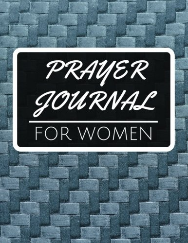 Prayer Journal for Women: A Creative Journal size 8.5x11 Inches Extra Large Made In USA (prayer journal notebook for women) (Volume 1)