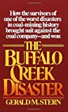 The Buffalo Creek Disaster: How the survivors of one of the worst disasters in coal-mining history brought suit against the coal company--and won, Gerald M. Stern, 0394723430